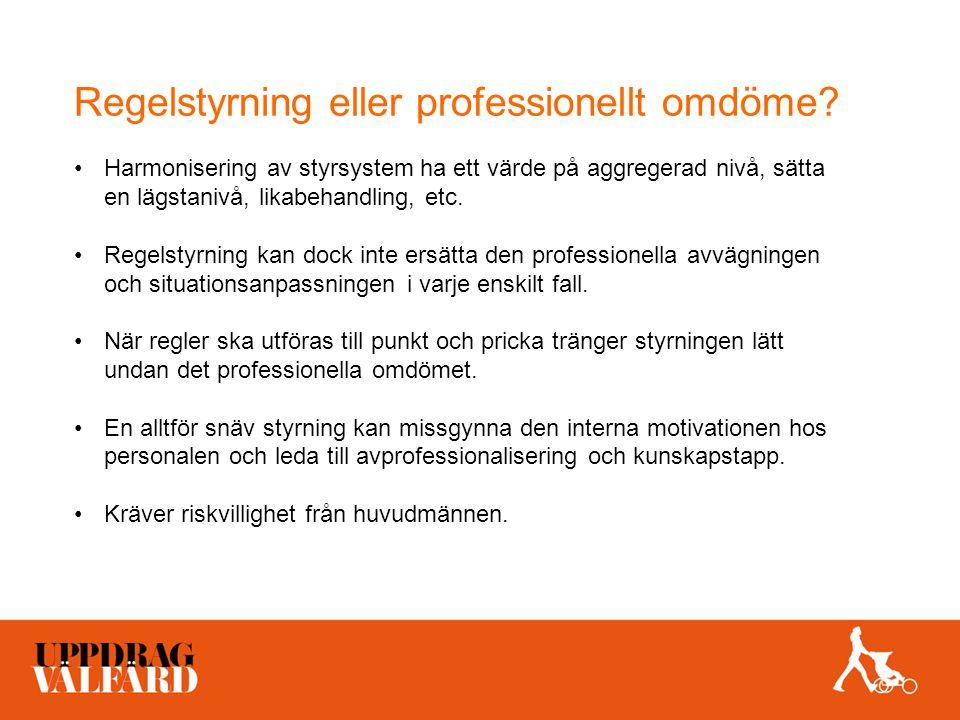 Regelstyrning eller professionellt omdöme