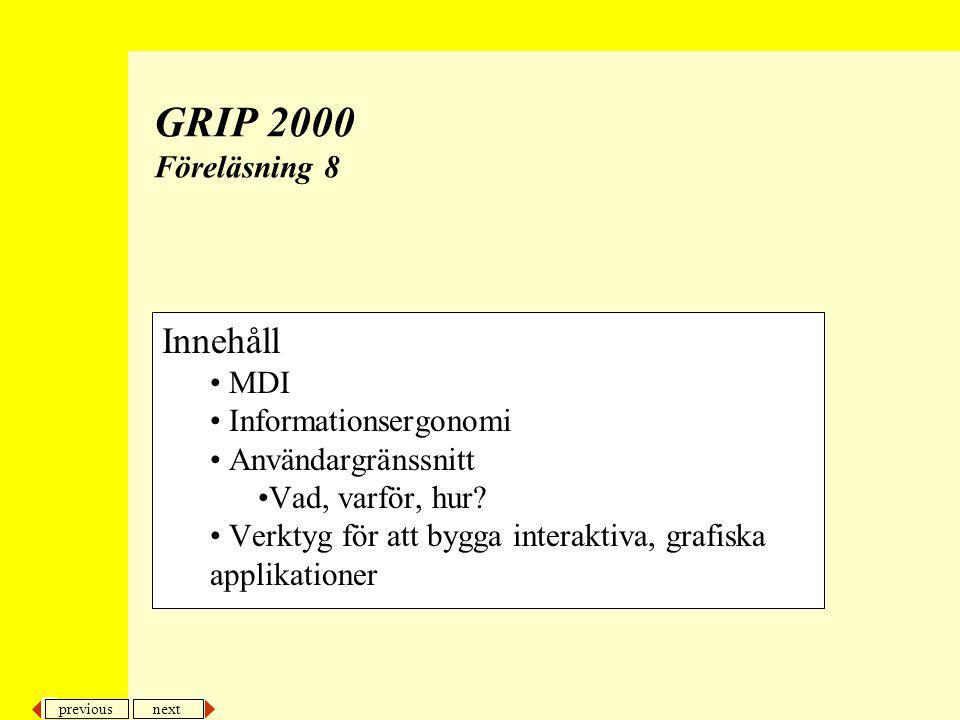 GRIP 2000 Föreläsning 8 Innehåll MDI Informationsergonomi