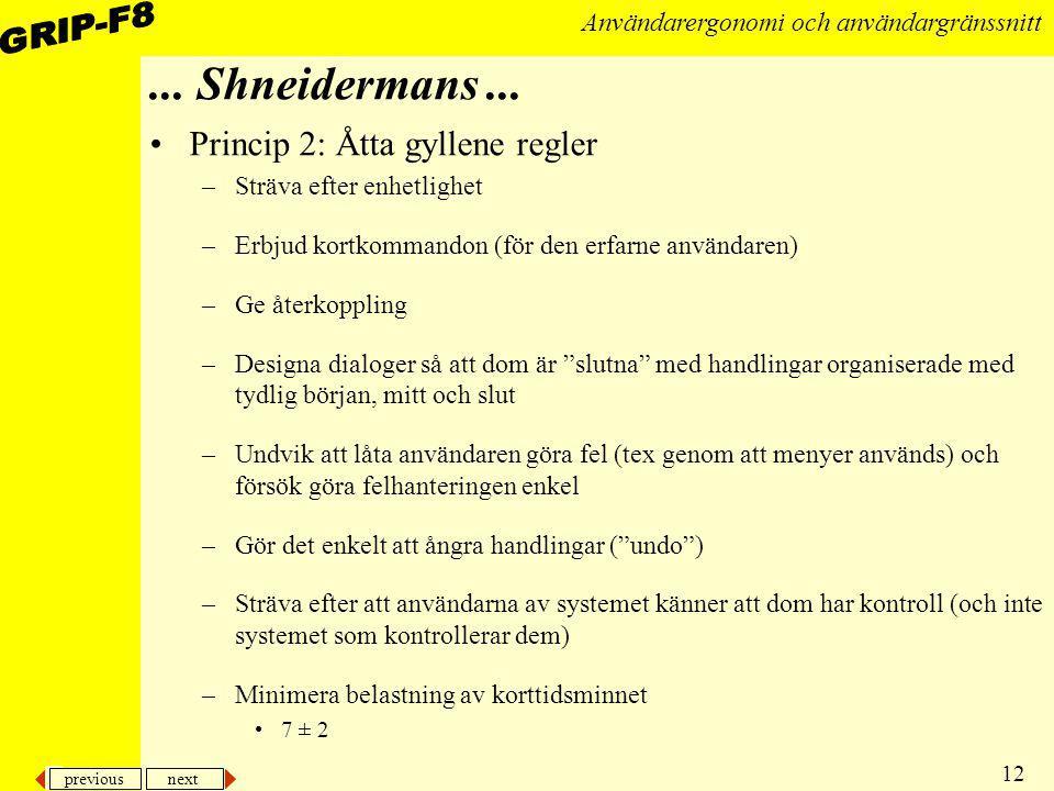 ... Shneidermans ... Princip 2: Åtta gyllene regler