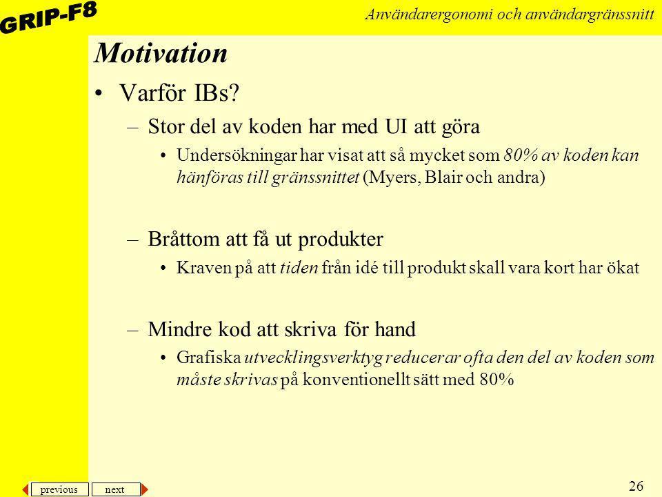 Motivation Varför IBs Stor del av koden har med UI att göra