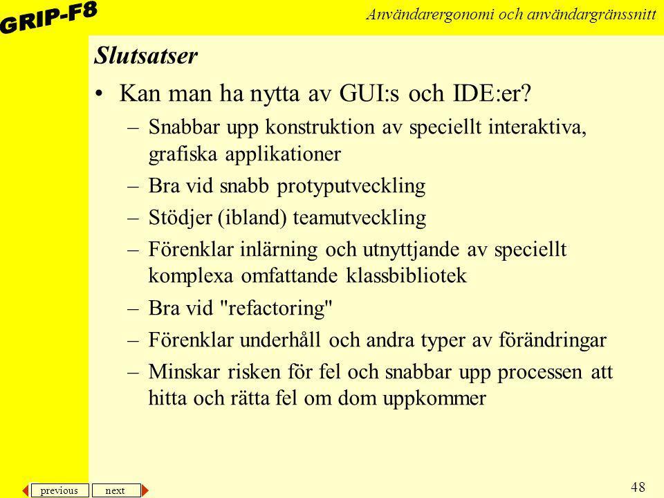 Kan man ha nytta av GUI:s och IDE:er