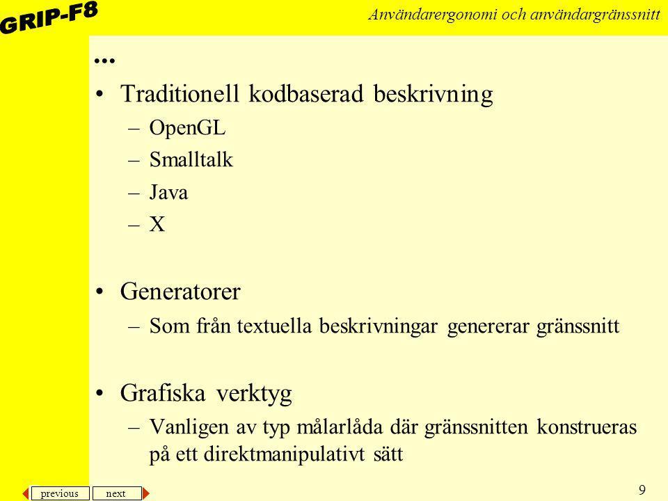 ... Traditionell kodbaserad beskrivning Generatorer Grafiska verktyg