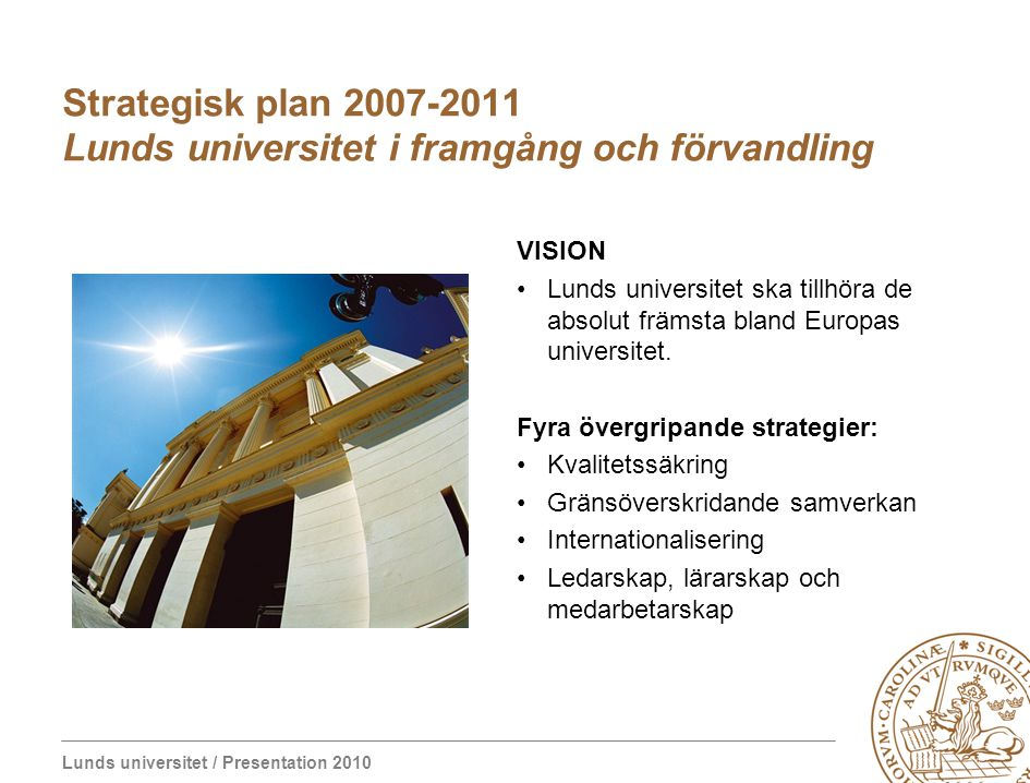 Strategisk plan 2007-2011 Lunds universitet i framgång och förvandling