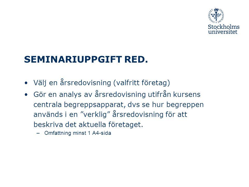 SEMINARIUPPGIFT RED. Välj en årsredovisning (valfritt företag)