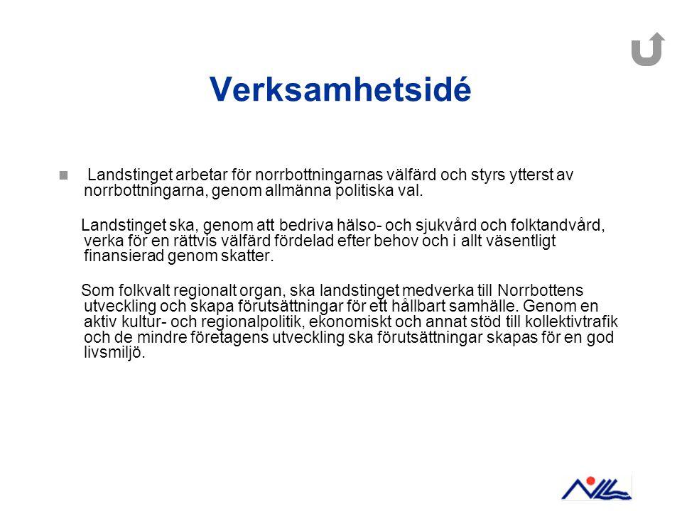 Verksamhetsidé Landstinget arbetar för norrbottningarnas välfärd och styrs ytterst av norrbottningarna, genom allmänna politiska val.