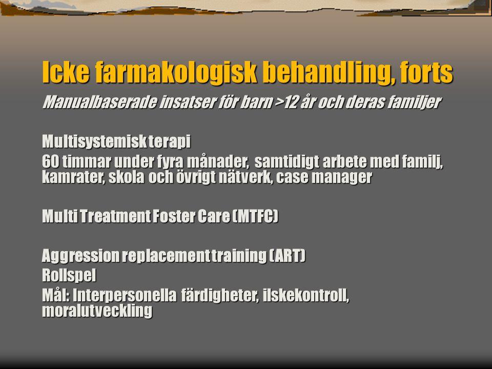 Icke farmakologisk behandling, forts