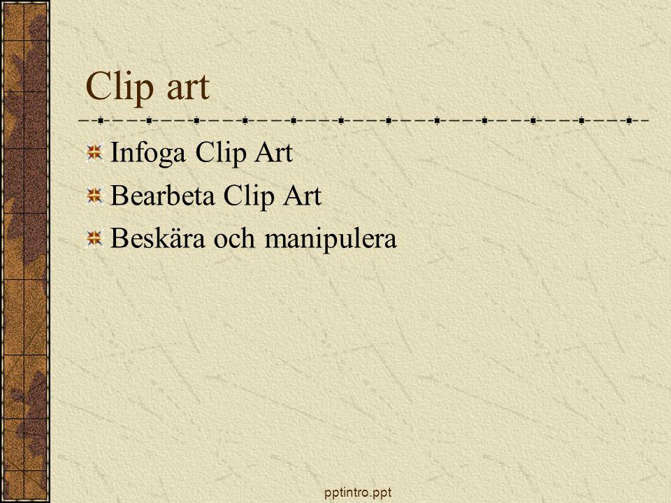 Clip art Infoga Clip Art Bearbeta Clip Art Beskära och manipulera