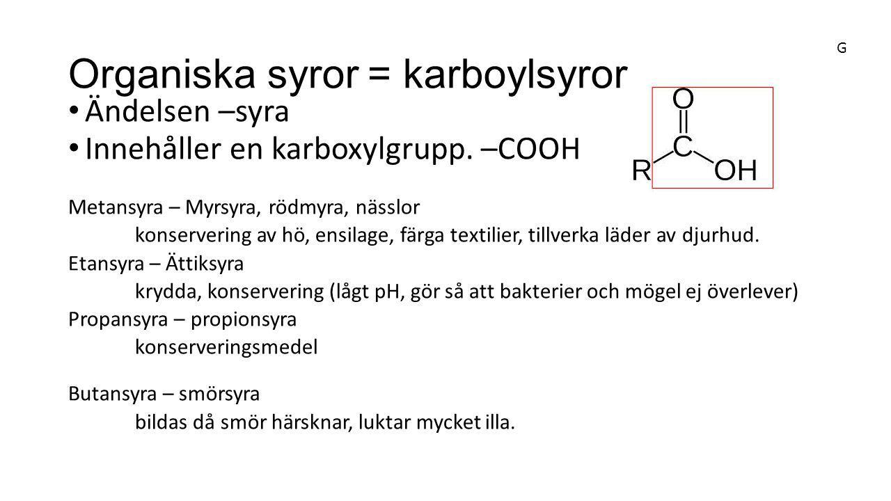 Organiska syror = karboylsyror