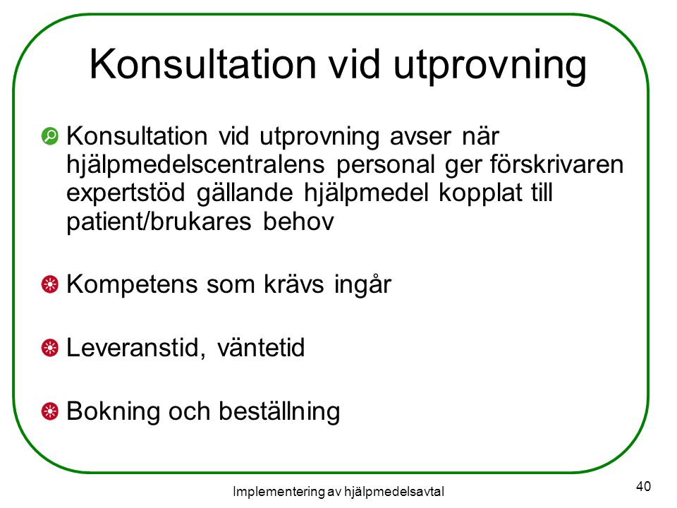 Konsultation vid utprovning