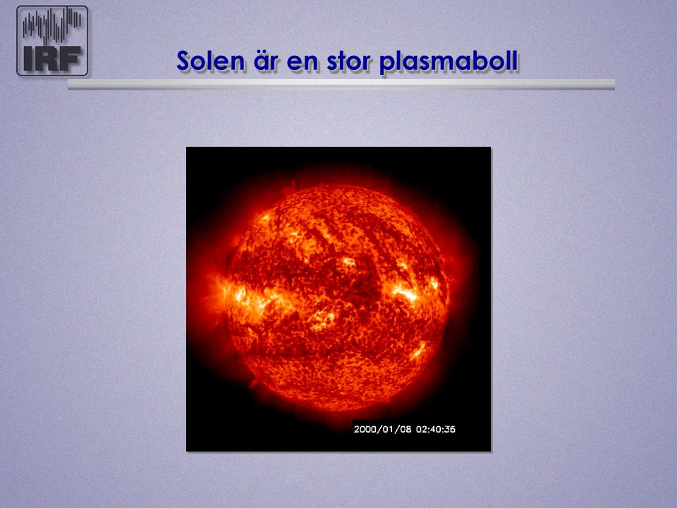 Solen är en stor plasmaboll