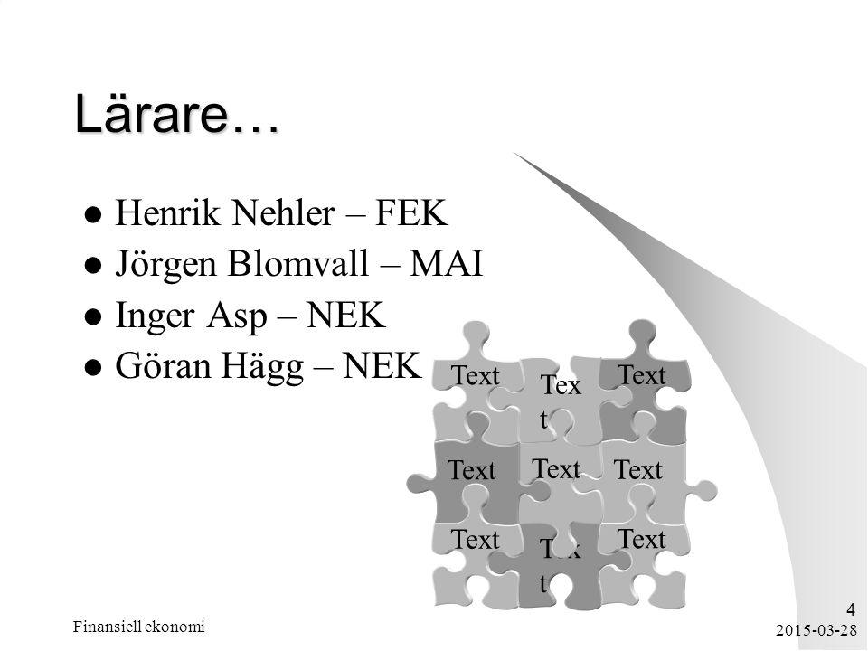 Lärare… Henrik Nehler – FEK Jörgen Blomvall – MAI Inger Asp – NEK