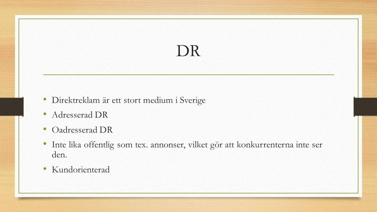 DR Direktreklam är ett stort medium i Sverige Adresserad DR