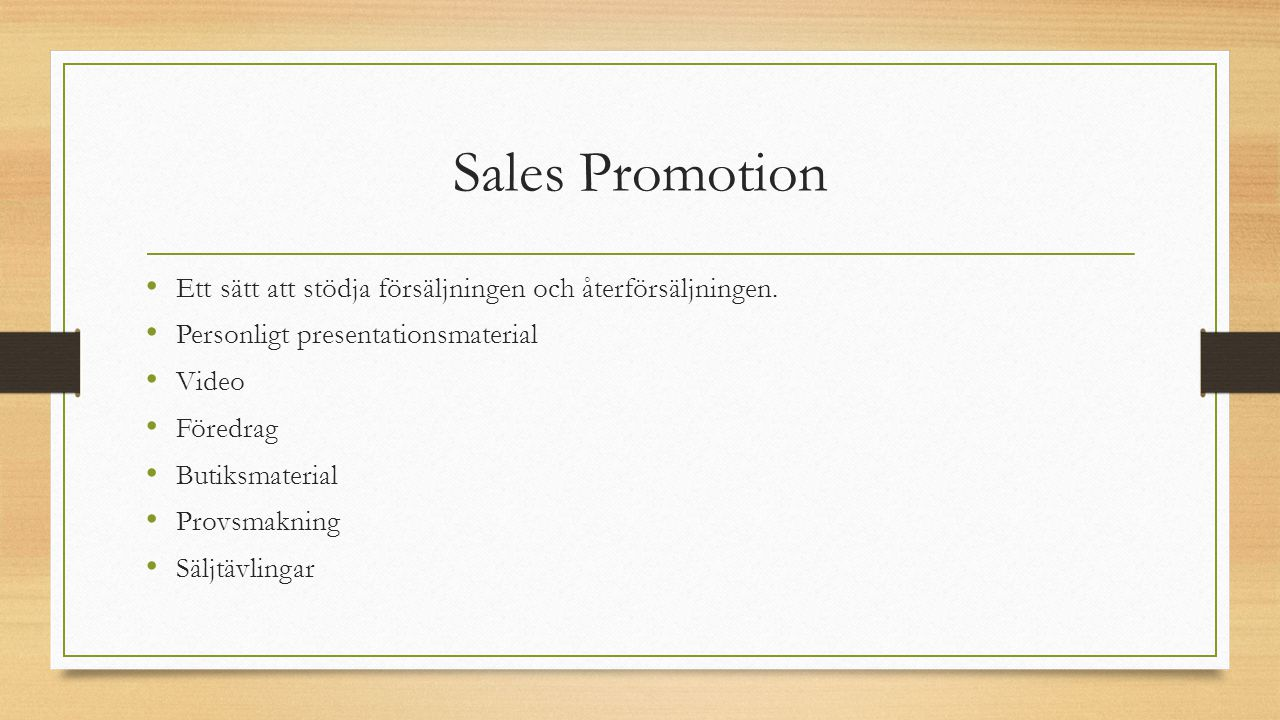 Sales Promotion Ett sätt att stödja försäljningen och återförsäljningen. Personligt presentationsmaterial.
