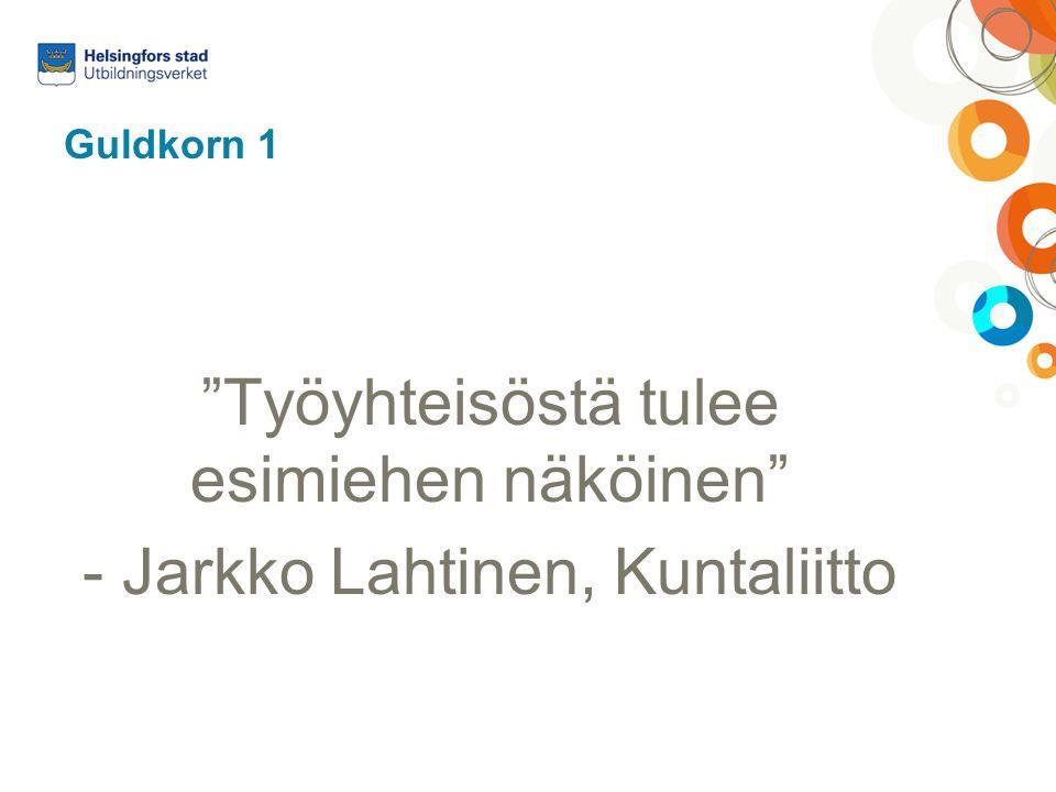 Guldkorn 1 Työyhteisöstä tulee esimiehen näköinen - Jarkko Lahtinen, Kuntaliitto
