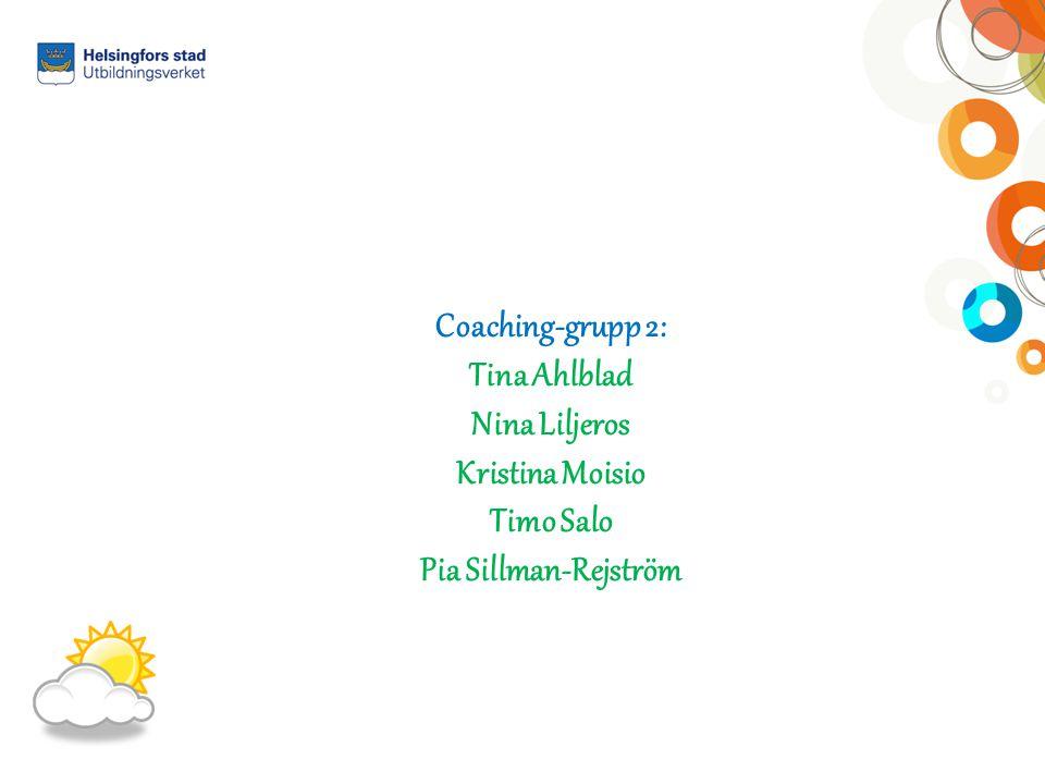 Coaching-grupp 2: Tina Ahlblad Nina Liljeros Kristina Moisio Timo Salo Pia Sillman-Rejström