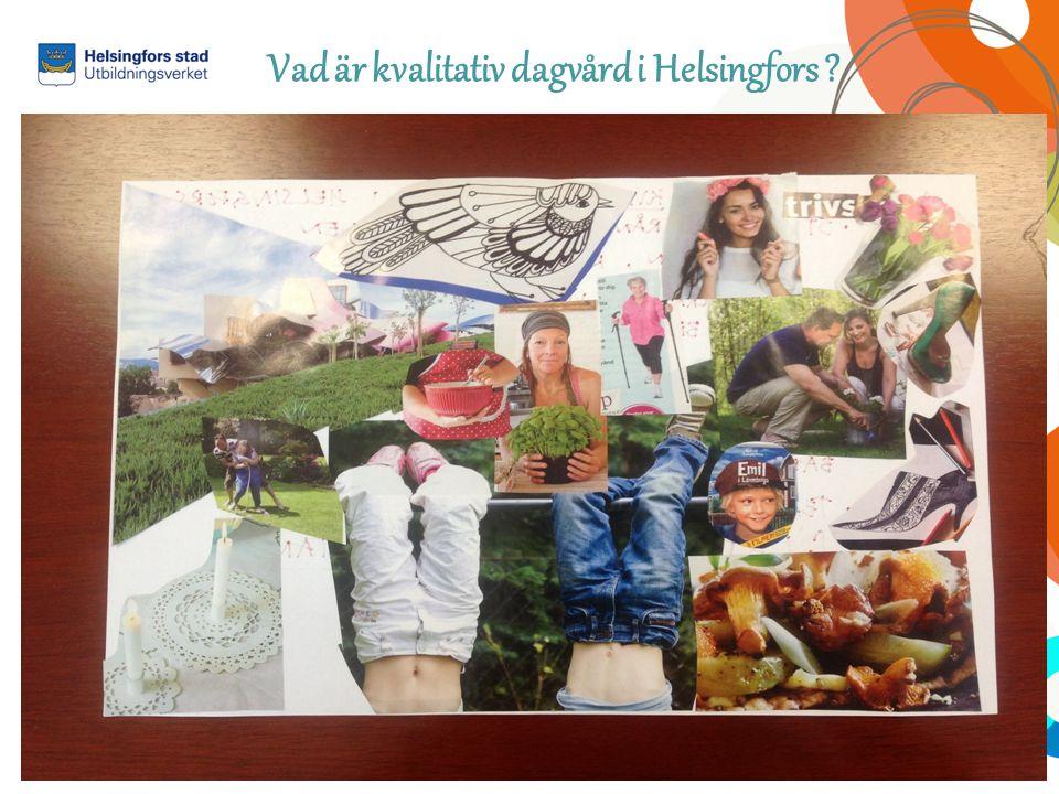 Vad är kvalitativ dagvård i Helsingfors