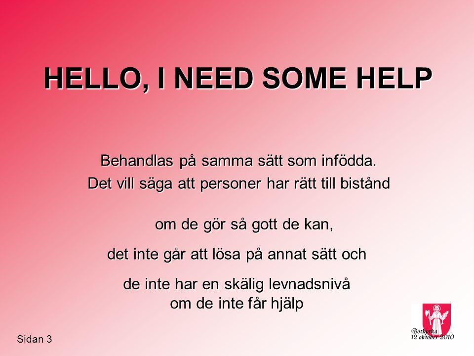 HELLO, I NEED SOME HELP Behandlas på samma sätt som infödda.