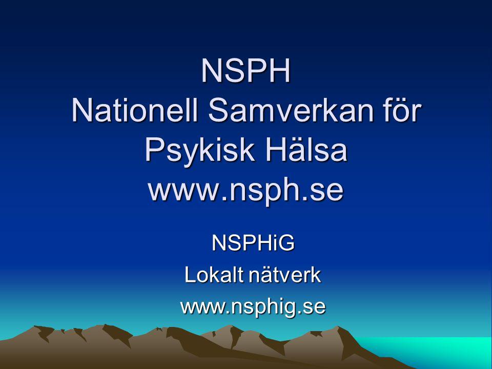 NSPH Nationell Samverkan för Psykisk Hälsa www.nsph.se