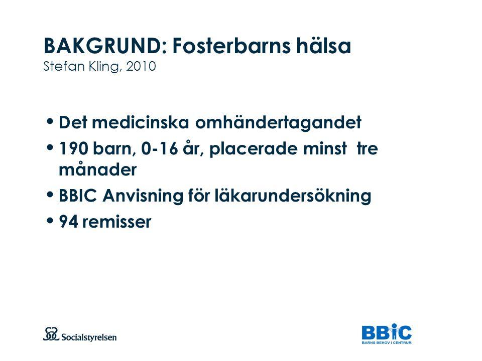 BAKGRUND: Fosterbarns hälsa Stefan Kling, 2010
