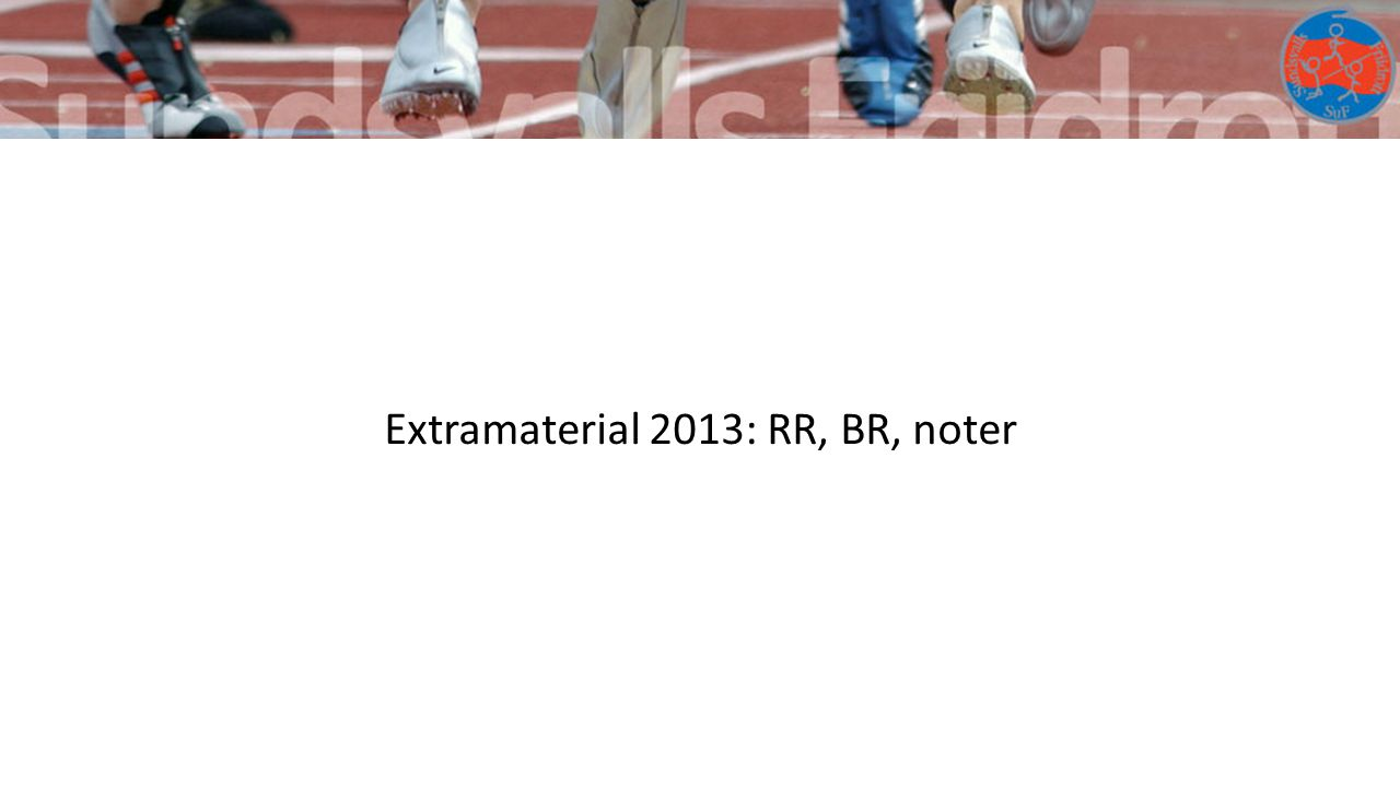 Extramaterial 2013: RR, BR, noter
