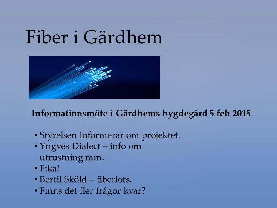 Fiber i Gärdhem Informationsmöte i Gärdhems bygdegård 5 feb 2015