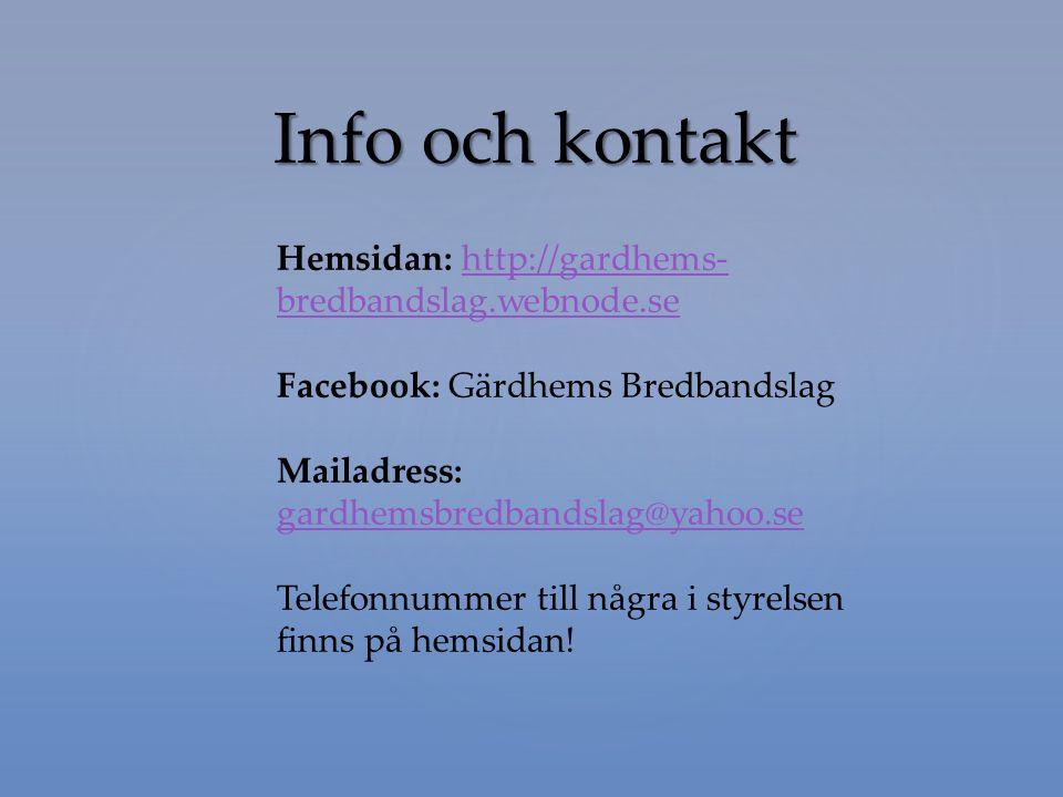 Info och kontakt Hemsidan: http://gardhems-bredbandslag.webnode.se