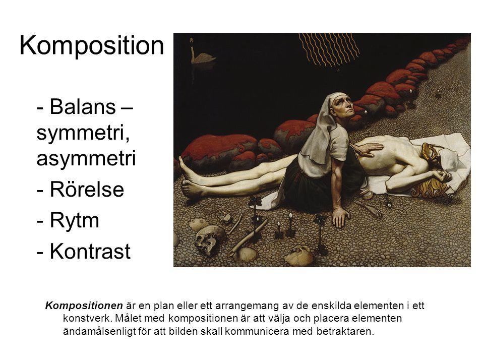 Komposition - Balans – symmetri, asymmetri - Rörelse - Rytm - Kontrast