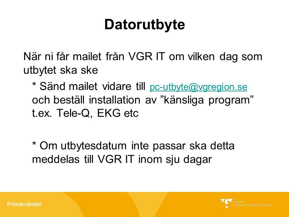 Datorutbyte När ni får mailet från VGR IT om vilken dag som utbytet ska ske.