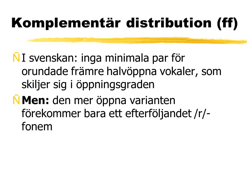 Komplementär distribution (ff)