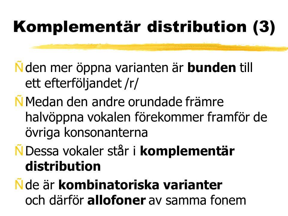 Komplementär distribution (3)