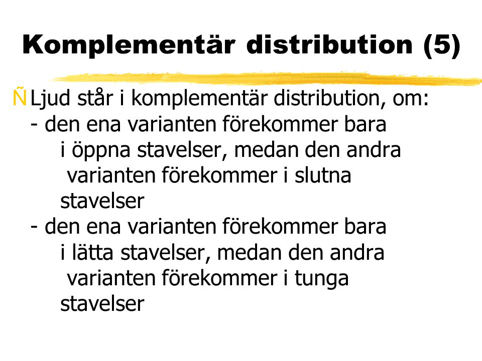 Komplementär distribution (5)