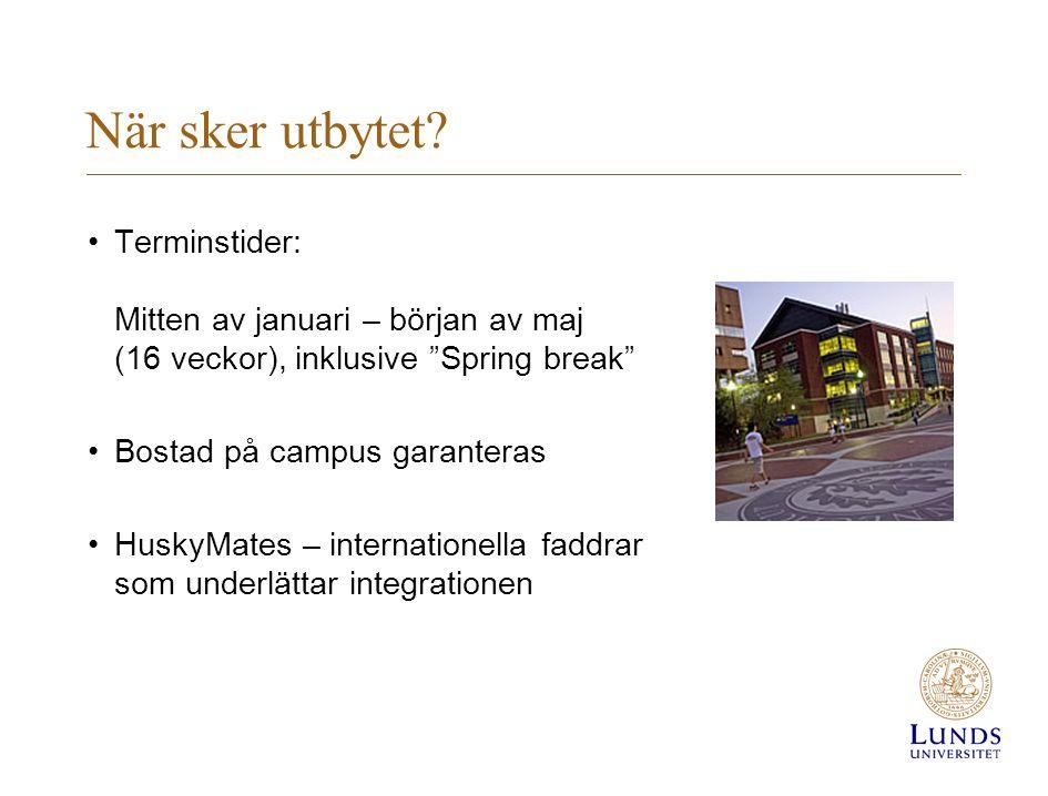 När sker utbytet Terminstider: Mitten av januari – början av maj (16 veckor), inklusive Spring break