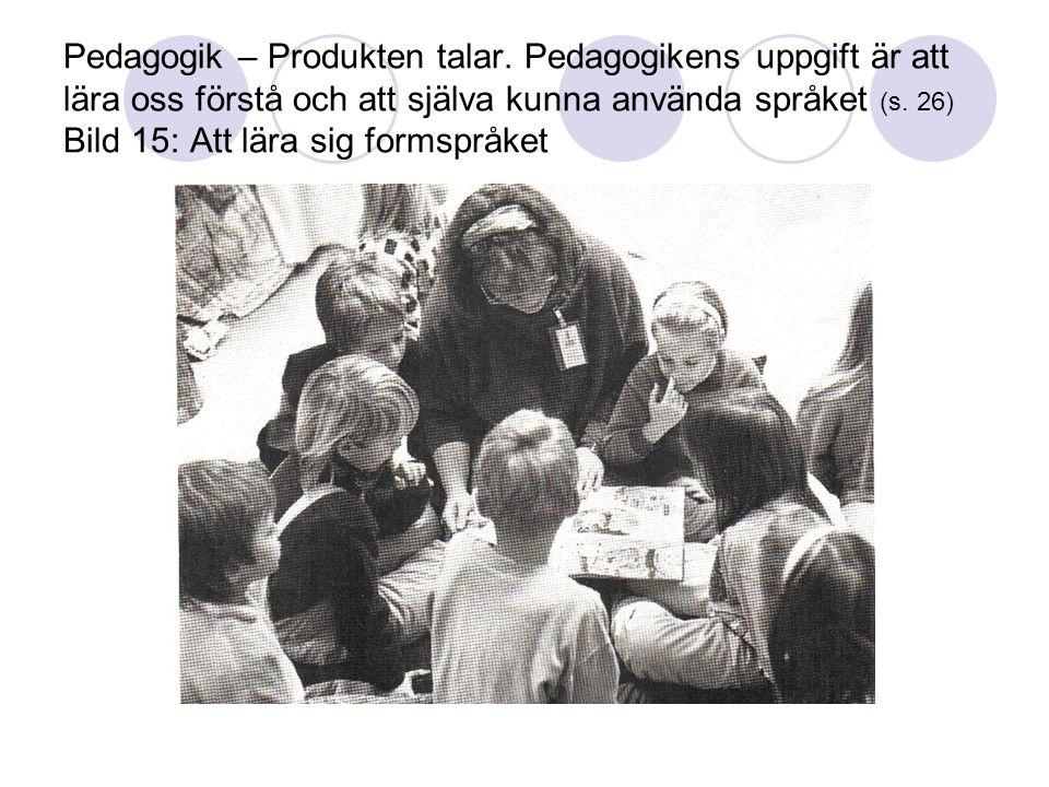 Pedagogik – Produkten talar