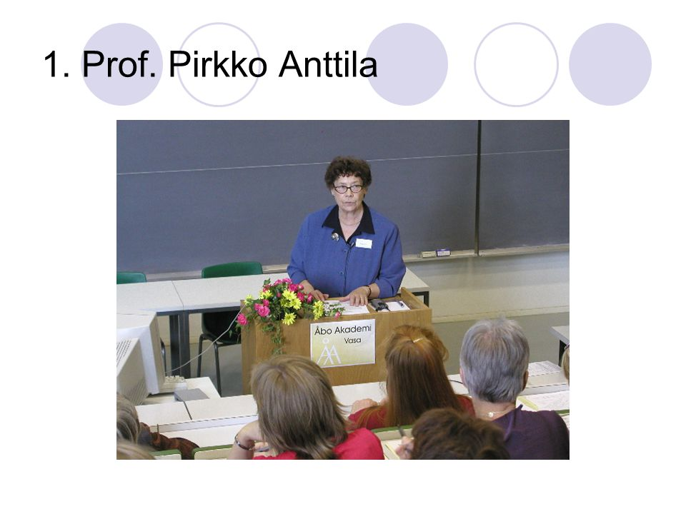 1. Prof. Pirkko Anttila
