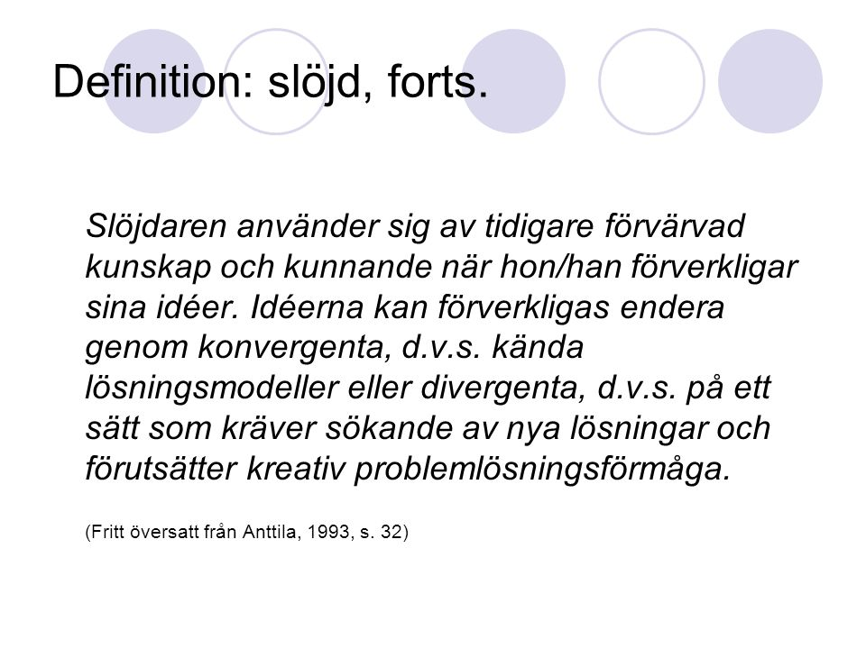 Definition: slöjd, forts.
