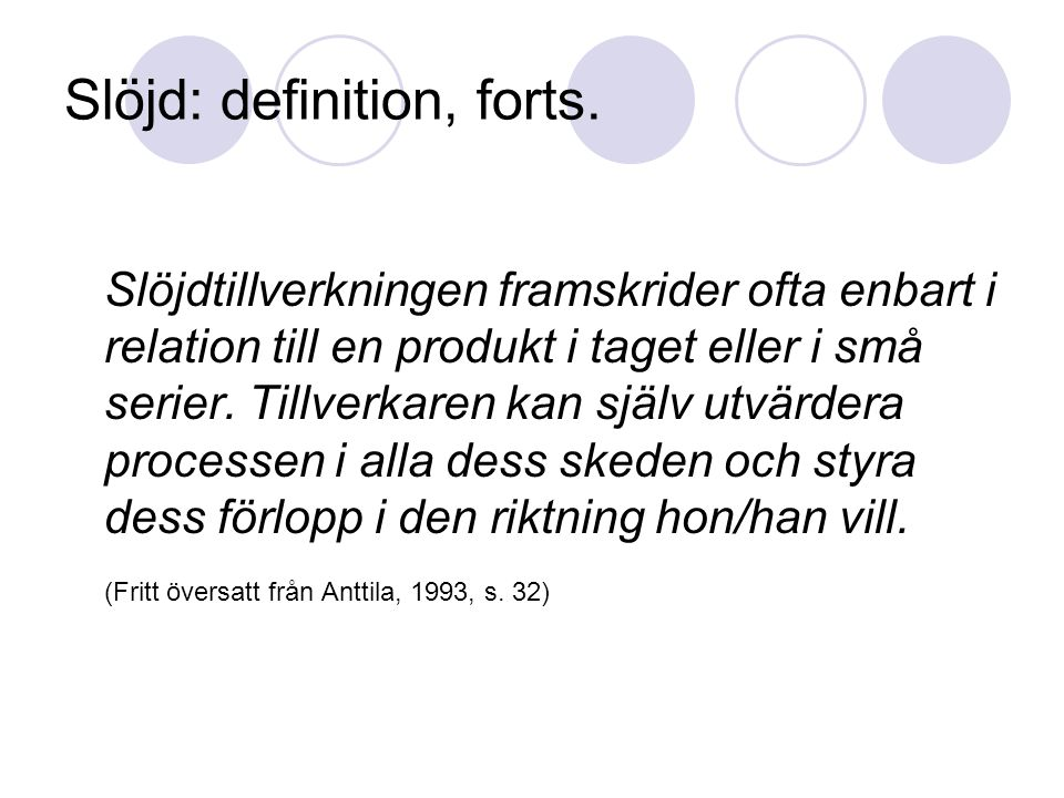 Slöjd: definition, forts.
