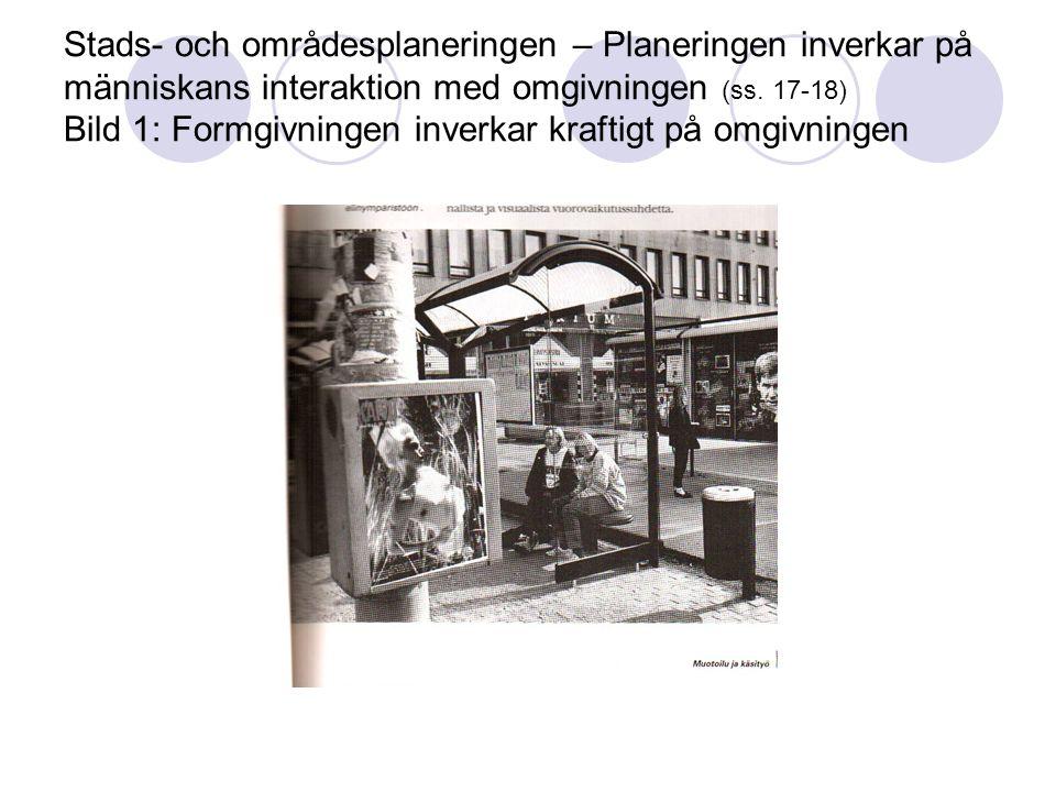 Stads- och områdesplaneringen – Planeringen inverkar på människans interaktion med omgivningen (ss.