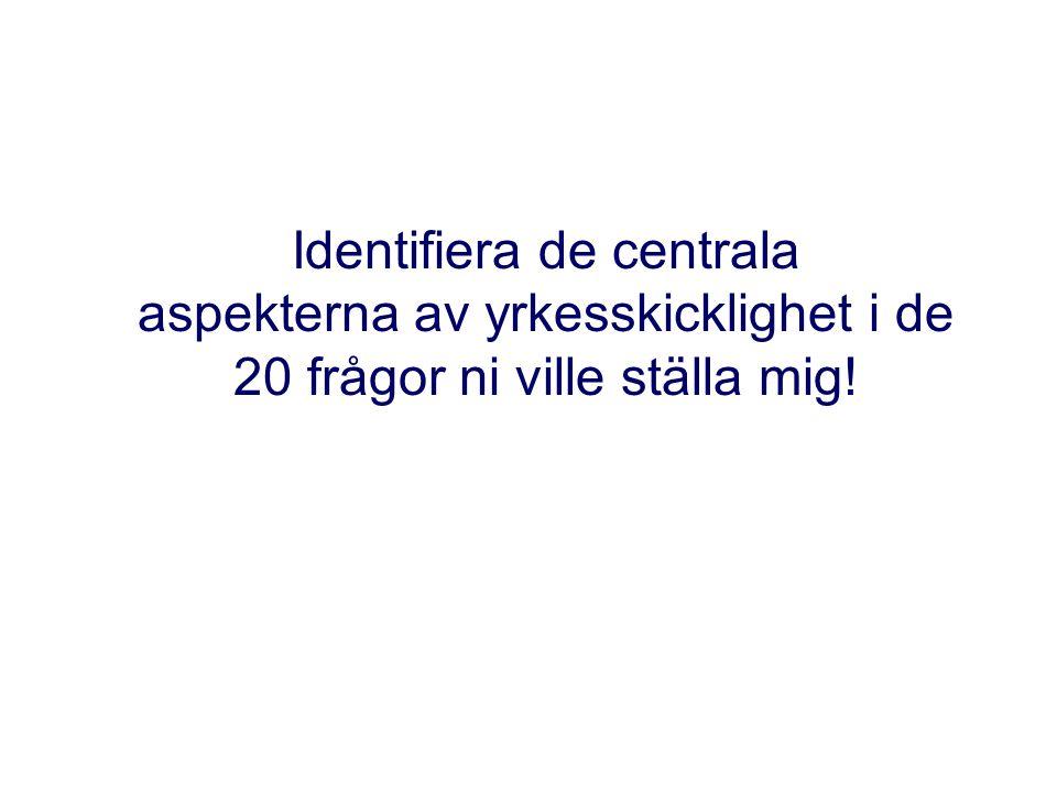 Identifiera de centrala