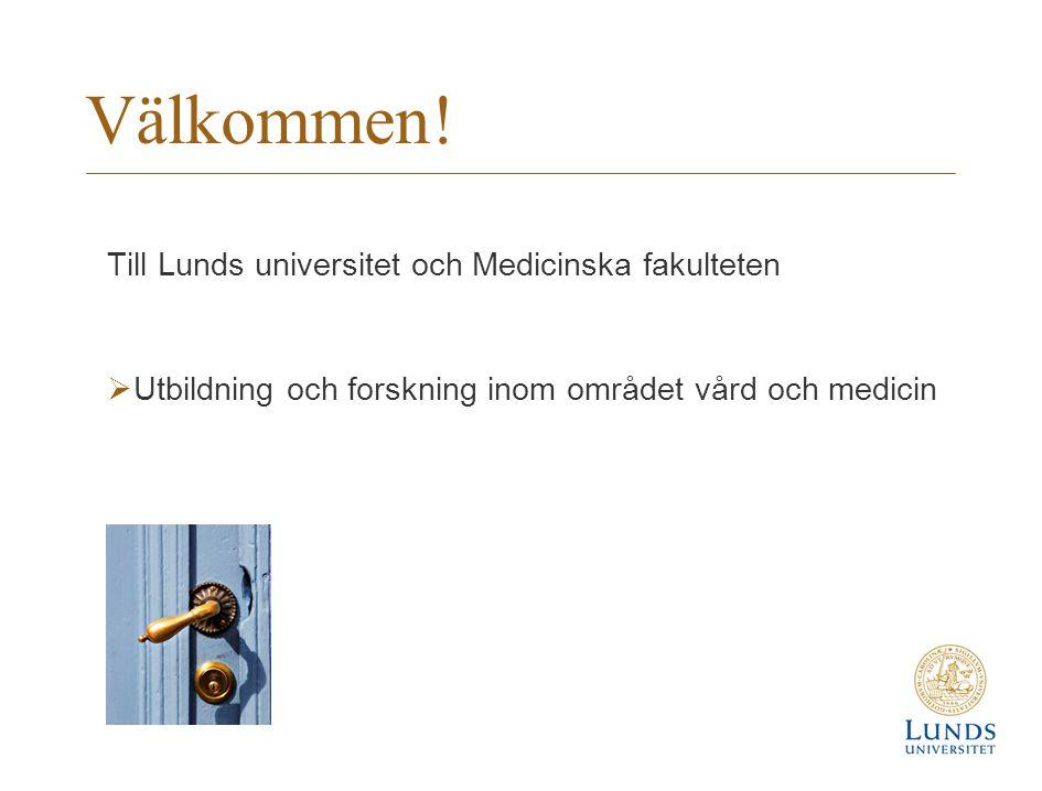 Välkommen! Till Lunds universitet och Medicinska fakulteten