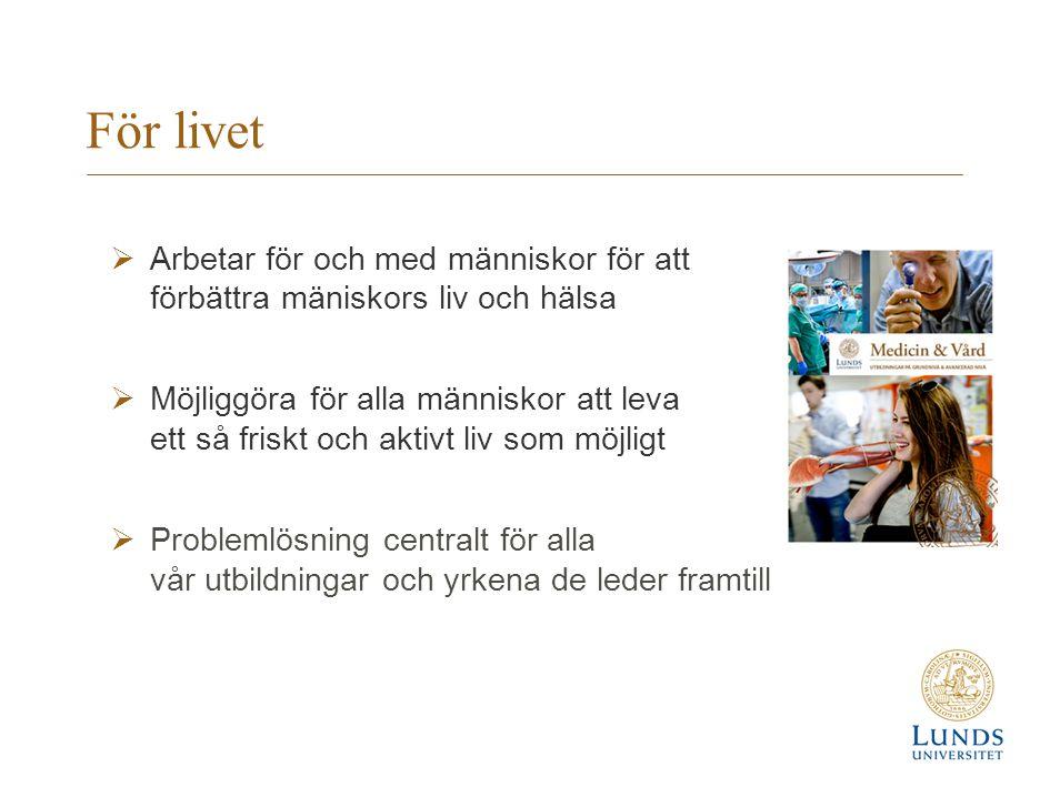 För livet Arbetar för och med människor för att förbättra mäniskors liv och hälsa.