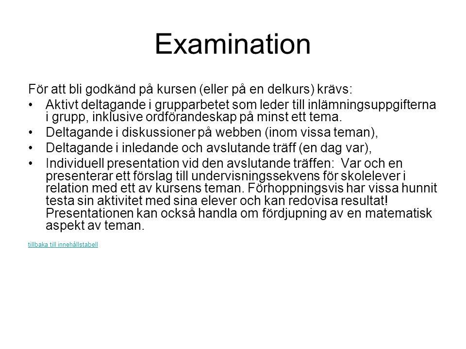 Examination För att bli godkänd på kursen (eller på en delkurs) krävs: