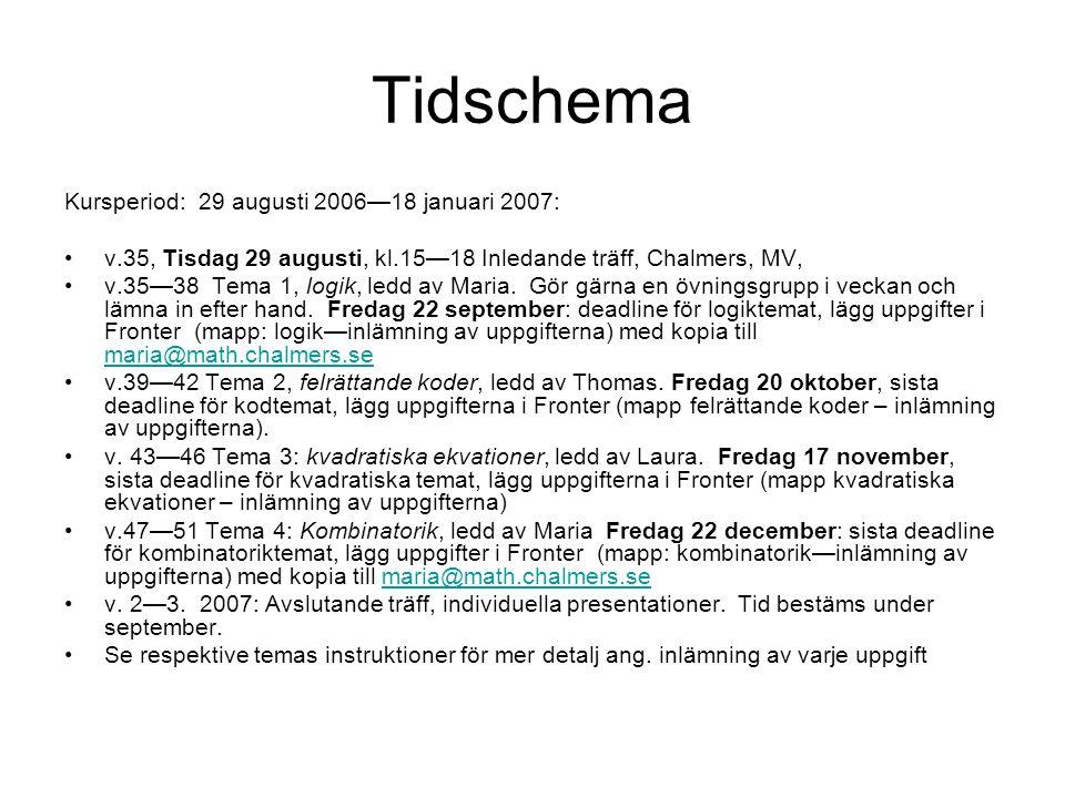 Tidschema Kursperiod: 29 augusti 2006—18 januari 2007: