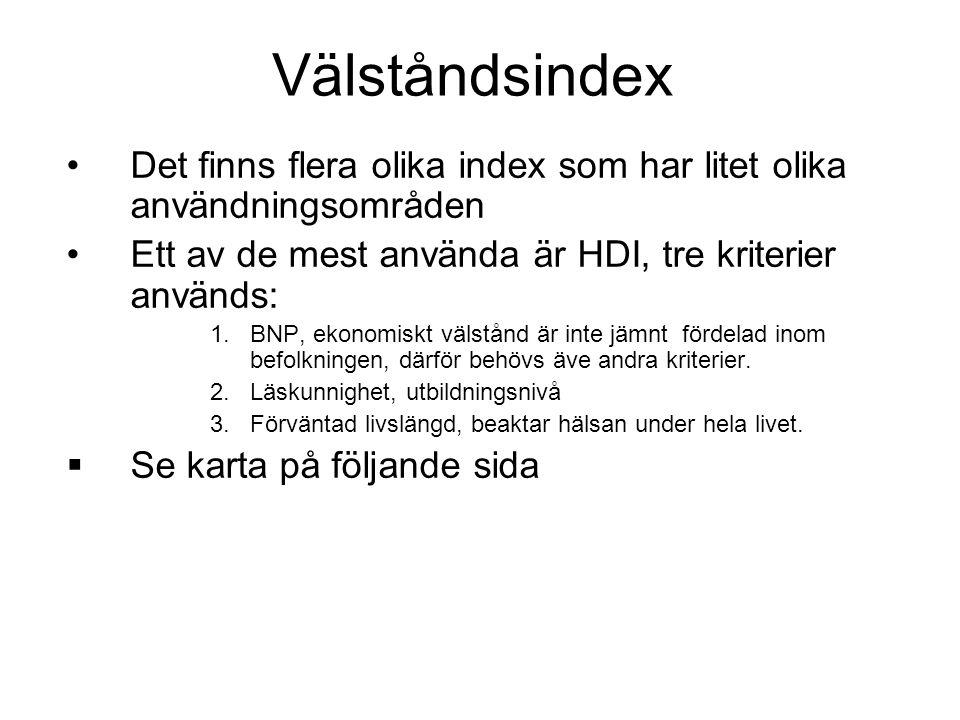 Välståndsindex Det finns flera olika index som har litet olika användningsområden. Ett av de mest använda är HDI, tre kriterier används: