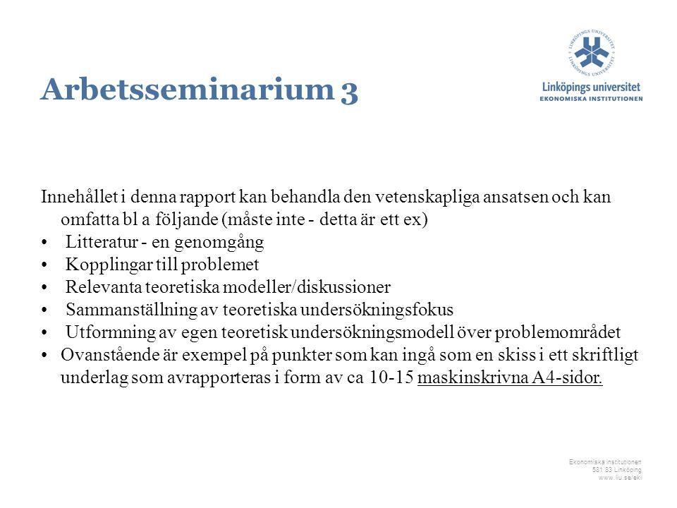 Arbetsseminarium 3 Innehållet i denna rapport kan behandla den vetenskapliga ansatsen och kan omfatta bl a följande (måste inte - detta är ett ex)