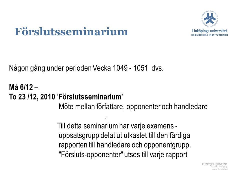 Förslutsseminarium Någon gång under perioden Vecka 1049 - 1051 dvs.