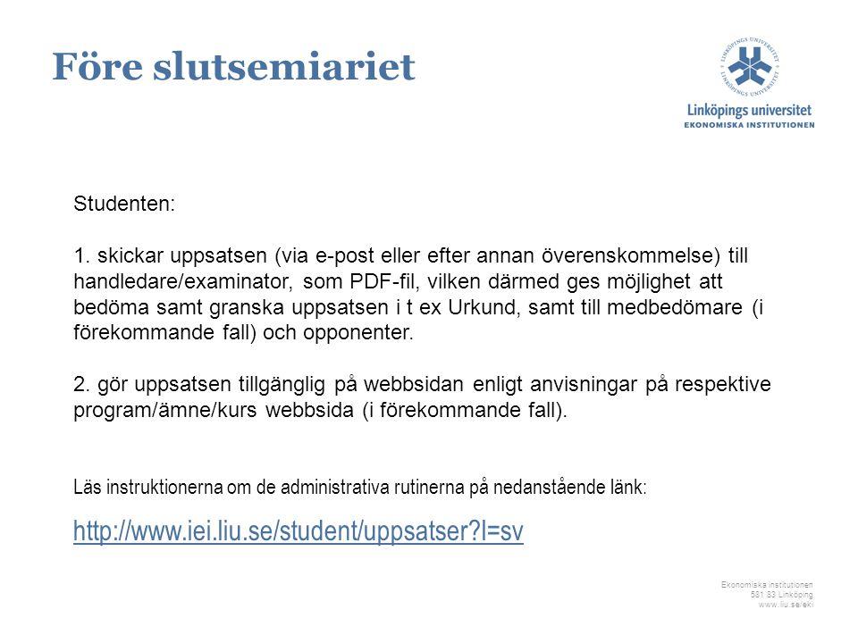 Före slutsemiariet http://www.iei.liu.se/student/uppsatser l=sv
