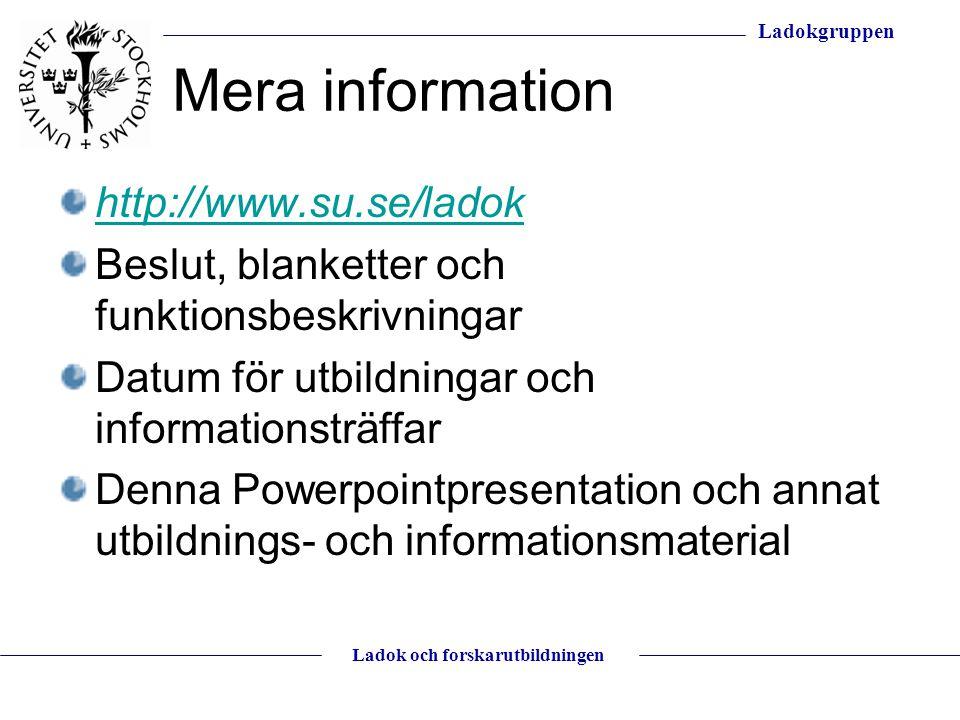 Mera information http://www.su.se/ladok