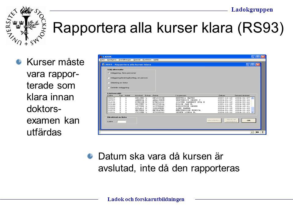 Rapportera alla kurser klara (RS93)