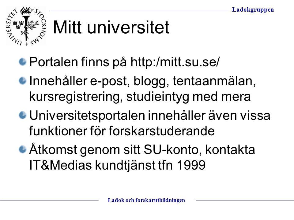 Mitt universitet Portalen finns på http:/mitt.su.se/