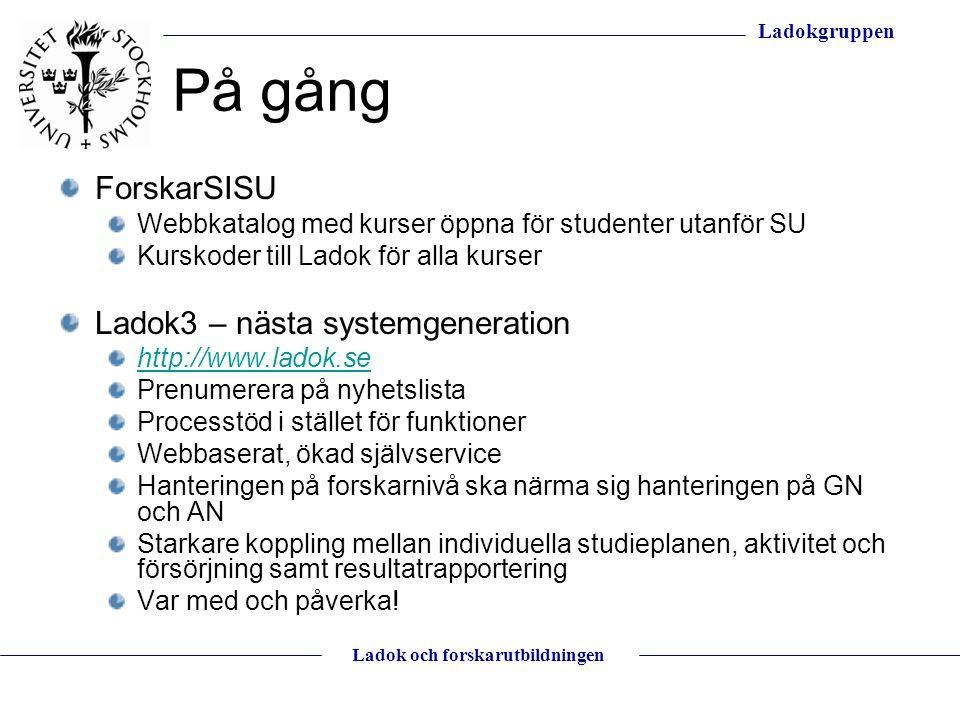 På gång ForskarSISU Ladok3 – nästa systemgeneration